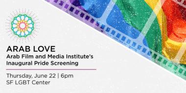ARAB LOVE: AFMI's Inaugural Pride Screening